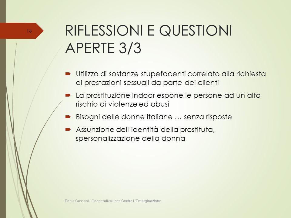 RIFLESSIONI E QUESTIONI APERTE 3/3  Utilizzo di sostanze stupefacenti correlato alla richiesta di prestazioni sessuali da parte dei clienti  La pros