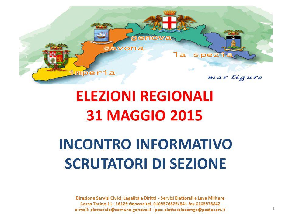 ELEZIONI REGIONALI 31 MAGGIO 2015 INCONTRO INFORMATIVO SCRUTATORI DI SEZIONE Direzione Servizi Civici, Legalità e Diritti - Servizi Elettorali e Leva