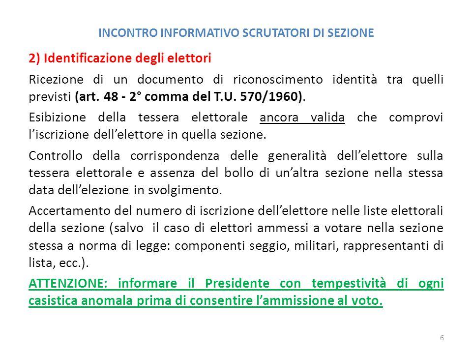 INCONTRO INFORMATIVO SCRUTATORI DI SEZIONE 2) Identificazione degli elettori Ricezione di un documento di riconoscimento identità tra quelli previsti (art.