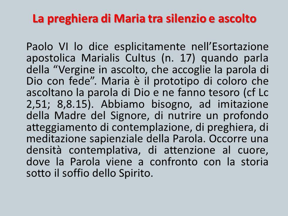 """La preghiera di Maria tra silenzio e ascolto Paolo VI lo dice esplicitamente nell'Esortazione apostolica Marialis Cultus (n. 17) quando parla della """"V"""