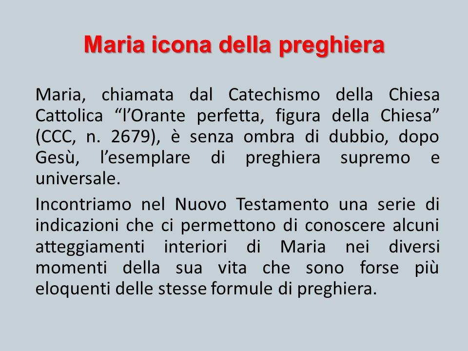 """Maria icona della preghiera Maria, chiamata dal Catechismo della Chiesa Cattolica """"l'Orante perfetta, figura della Chiesa"""" (CCC, n. 2679), è senza omb"""