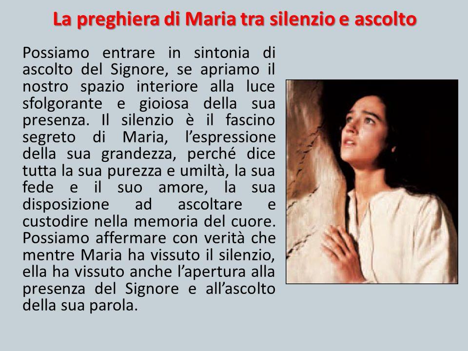 La preghiera di Maria tra silenzio e ascolto Possiamo entrare in sintonia di ascolto del Signore, se apriamo il nostro spazio interiore alla luce sfol
