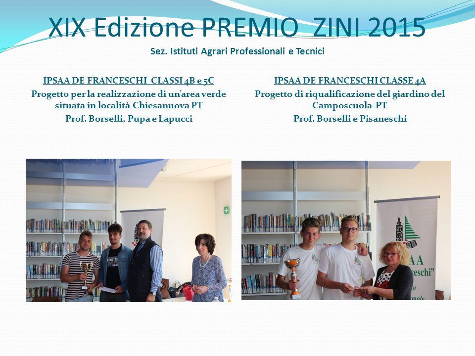 XIX Edizione PREMIO ZINI 2015 Sez. Istituti Agrari Professionali e Tecnici IPSAA DE FRANCESCHI CLASSI 4B e 5C Progetto per la realizzazione di un'area