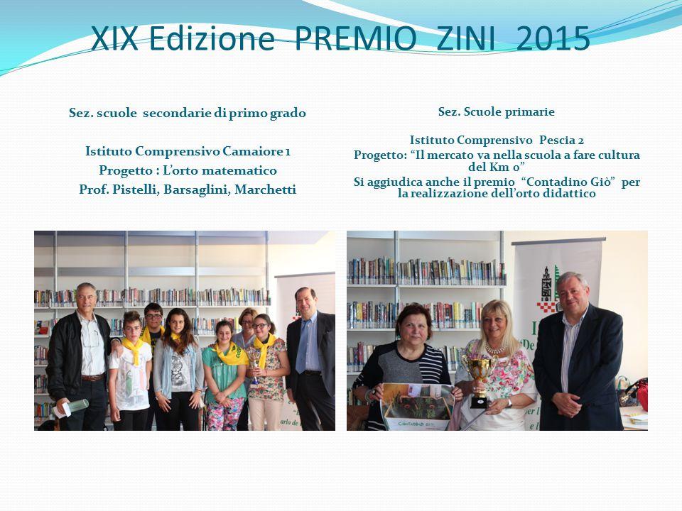 XIX Edizione PREMIO ZINI 2015 Sez. scuole secondarie di primo grado Istituto Comprensivo Camaiore 1 Progetto : L'orto matematico Prof. Pistelli, Barsa