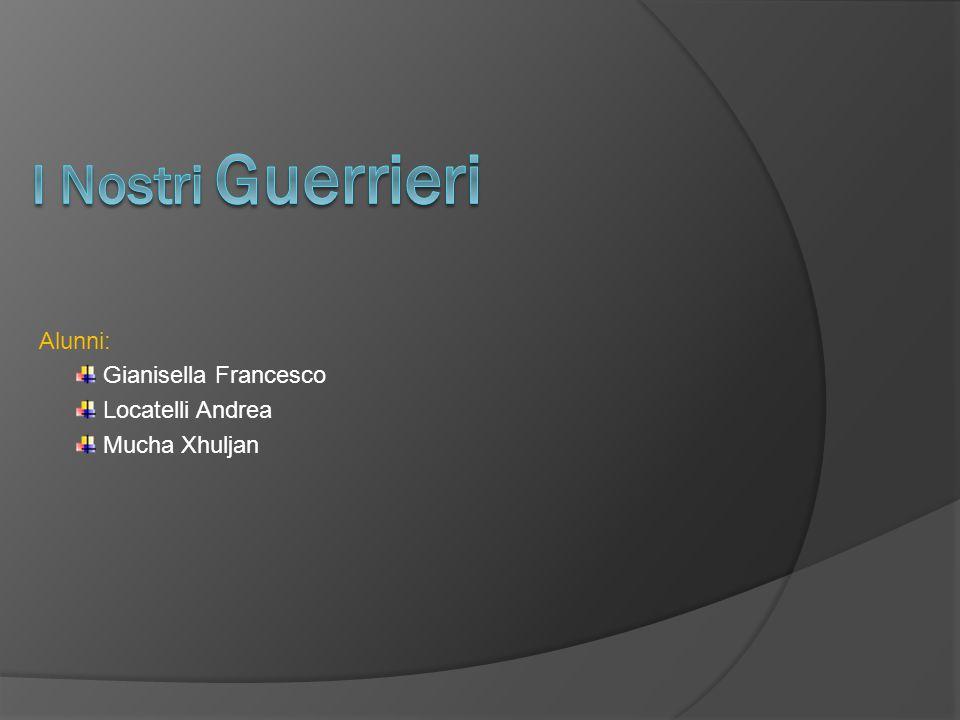 Alunni: Gianisella Francesco Locatelli Andrea Mucha Xhuljan