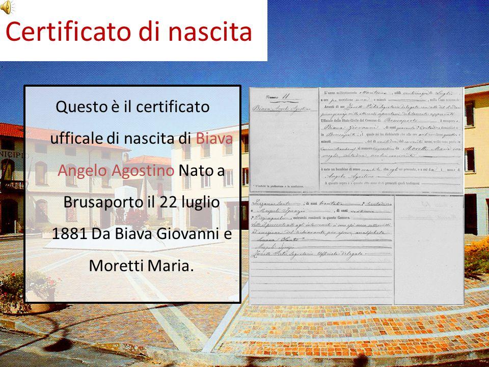 Certificato di nascita Questo è il certificato ufficale di nascita di Biava Angelo Agostino Nato a Brusaporto il 22 luglio 1881 Da Biava Giovanni e Mo