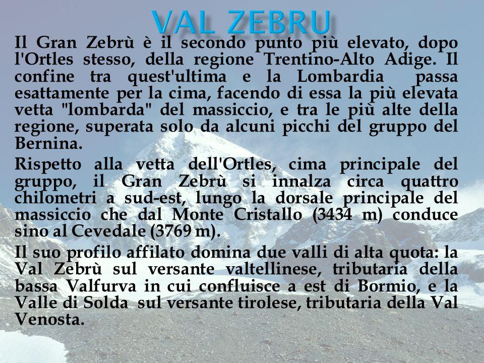 Il Gran Zebrù è il secondo punto più elevato, dopo l'Ortles stesso, della regione Trentino-Alto Adige. Il confine tra quest'ultima e la Lombardia pass