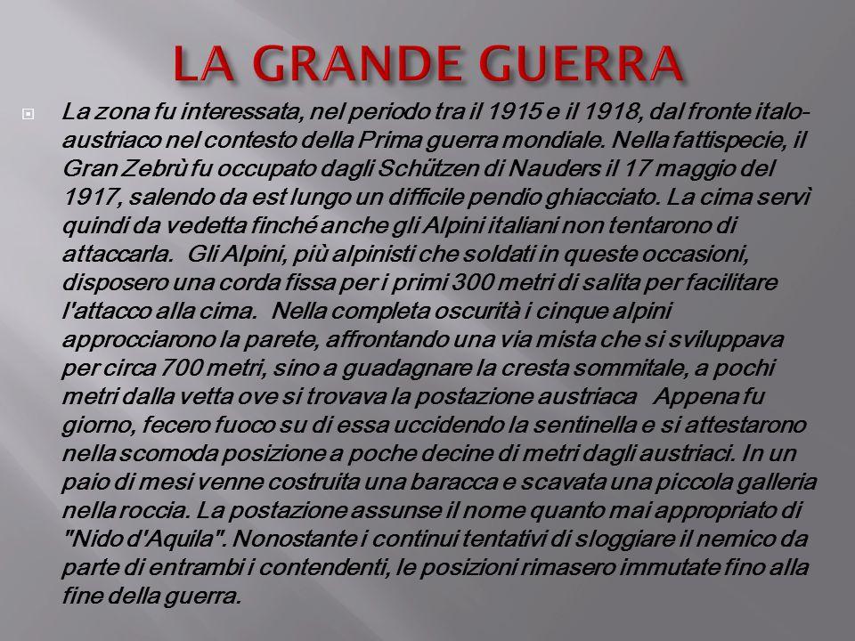  La zona fu interessata, nel periodo tra il 1915 e il 1918, dal fronte italo- austriaco nel contesto della Prima guerra mondiale. Nella fattispecie,