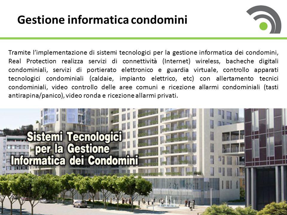 Gestione informatica condomini Tramite l'implementazione di sistemi tecnologici per la gestione informatica dei condomini, Real Protection realizza se