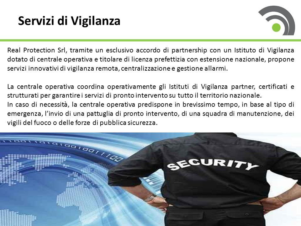 Servizi di Vigilanza Real Protection Srl, tramite un esclusivo accordo di partnership con un Istituto di Vigilanza dotato di centrale operativa e tito