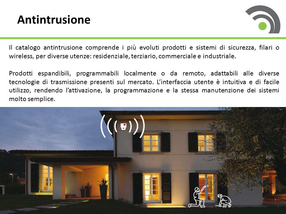 Antintrusione Il catalogo antintrusione comprende i più evoluti prodotti e sistemi di sicurezza, filari o wireless, per diverse utenze: residenziale,