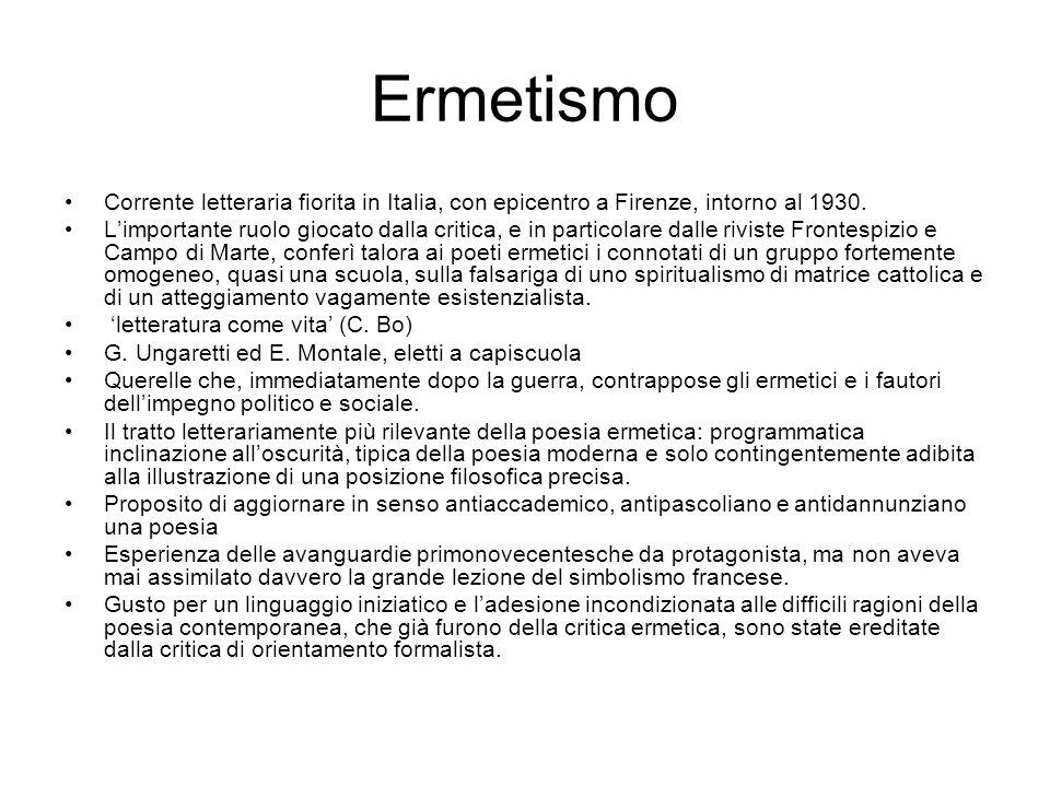 Ermetismo Corrente letteraria fiorita in Italia, con epicentro a Firenze, intorno al 1930. L'importante ruolo giocato dalla critica, e in particolare