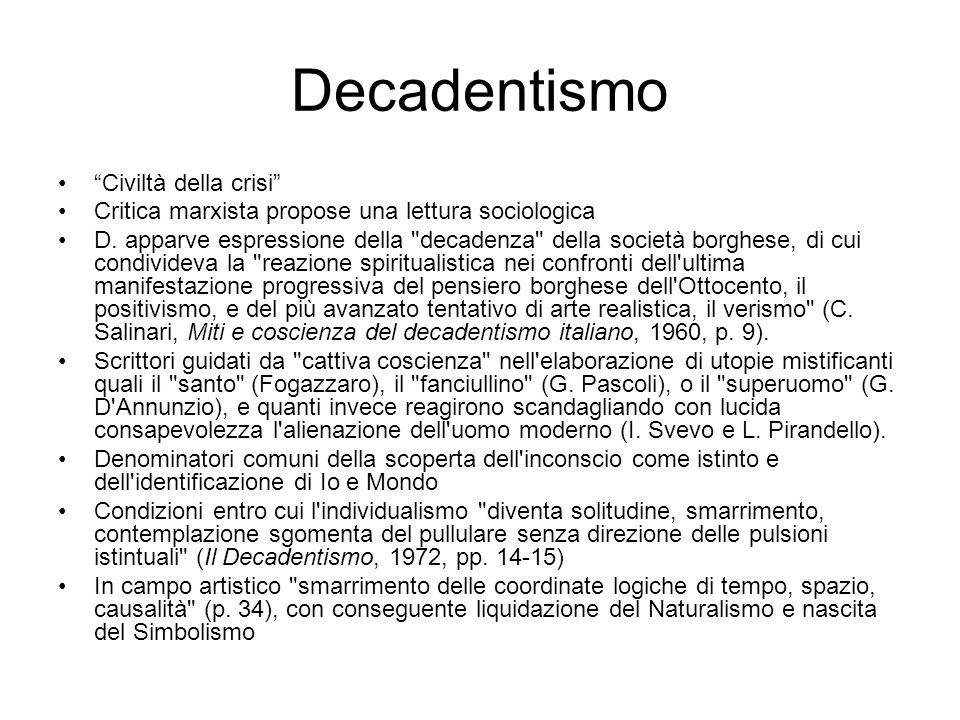 """Decadentismo """"Civiltà della crisi"""" Critica marxista propose una lettura sociologica D. apparve espressione della"""
