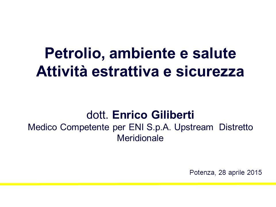 Petrolio, ambiente e salute Attività estrattiva e sicurezza dott.
