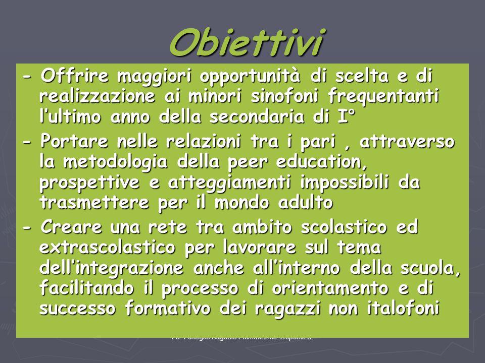 I.C. Fenoglio Bagnolo Piemonte ins. Depetris S. Obiettivi - Offrire maggiori opportunità di scelta e di realizzazione ai minori sinofoni frequentanti