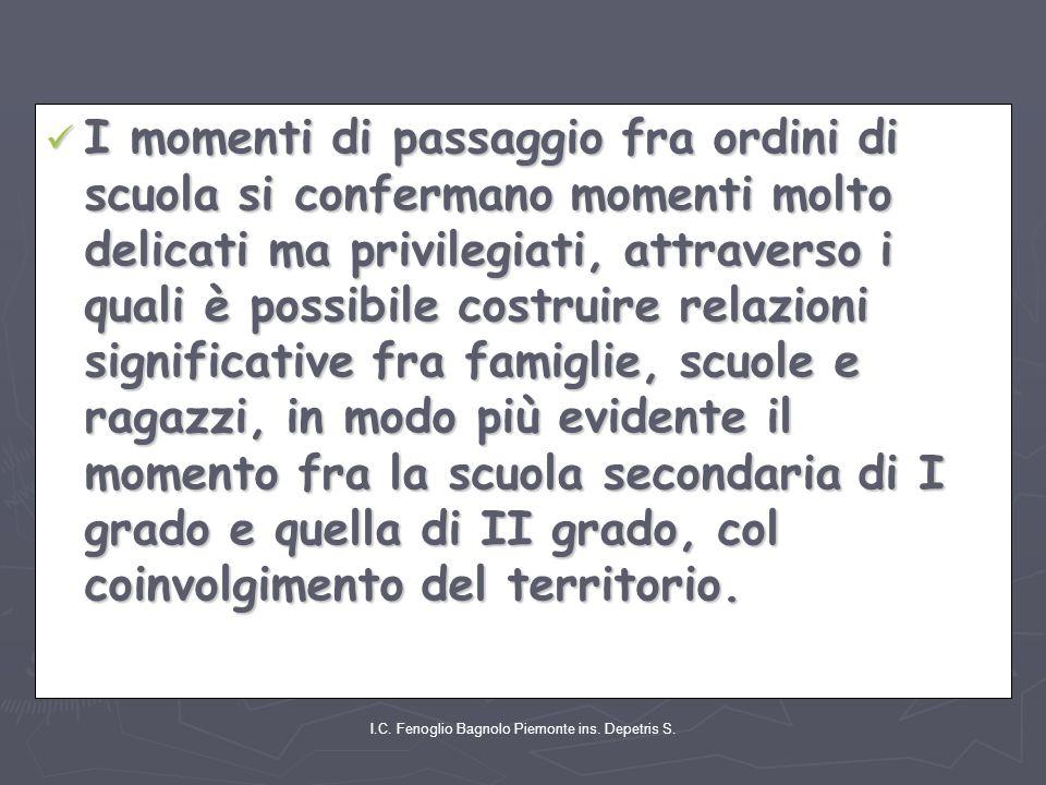I.C. Fenoglio Bagnolo Piemonte ins. Depetris S. I momenti di passaggio fra ordini di scuola si confermano momenti molto delicati ma privilegiati, attr