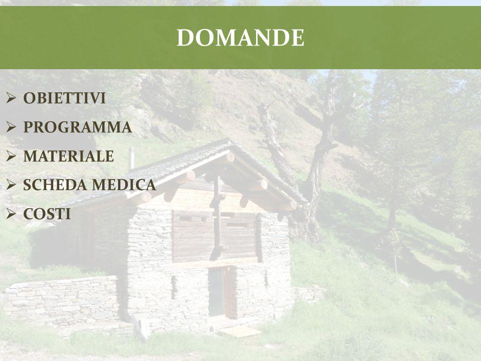 DOMANDE  OBIETTIVI  PROGRAMMA  MATERIALE  SCHEDA MEDICA  COSTI