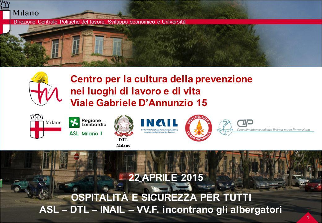 Centro per la cultura della prevenzione nei luoghi di lavoro e di vita Viale Gabriele D'Annunzio 15 DTL Milano 1 Direzione Centrale Politiche del lavo