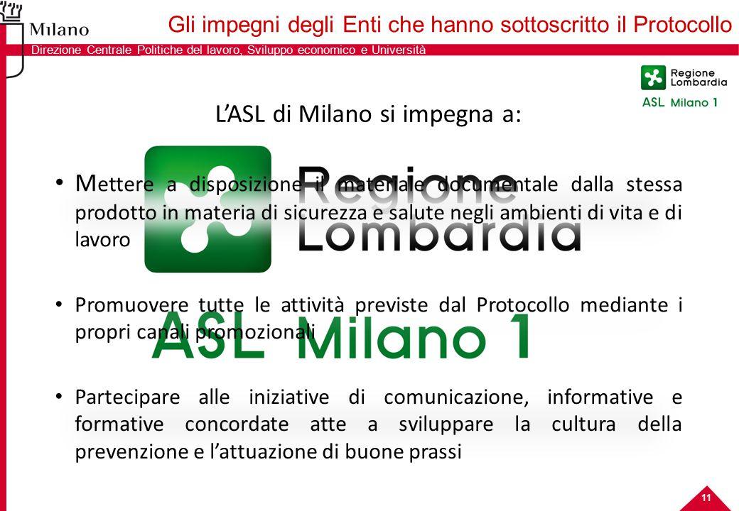 11 L'ASL di Milano si impegna a: M ettere a disposizione il materiale documentale dalla stessa prodotto in materia di sicurezza e salute negli ambient