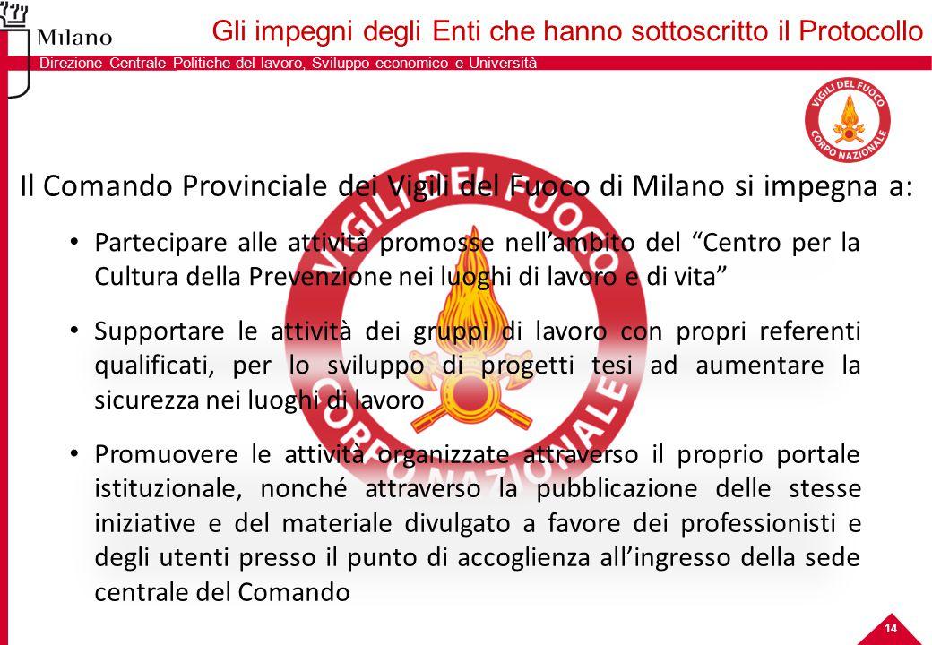 """14 Il Comando Provinciale dei Vigili del Fuoco di Milano si impegna a: Partecipare alle attività promosse nell'ambito del """"Centro per la Cultura della"""