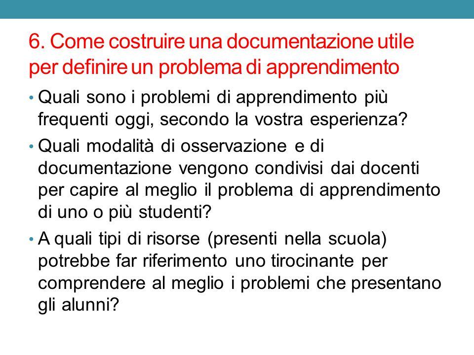 6. Come costruire una documentazione utile per definire un problema di apprendimento Quali sono i problemi di apprendimento più frequenti oggi, second