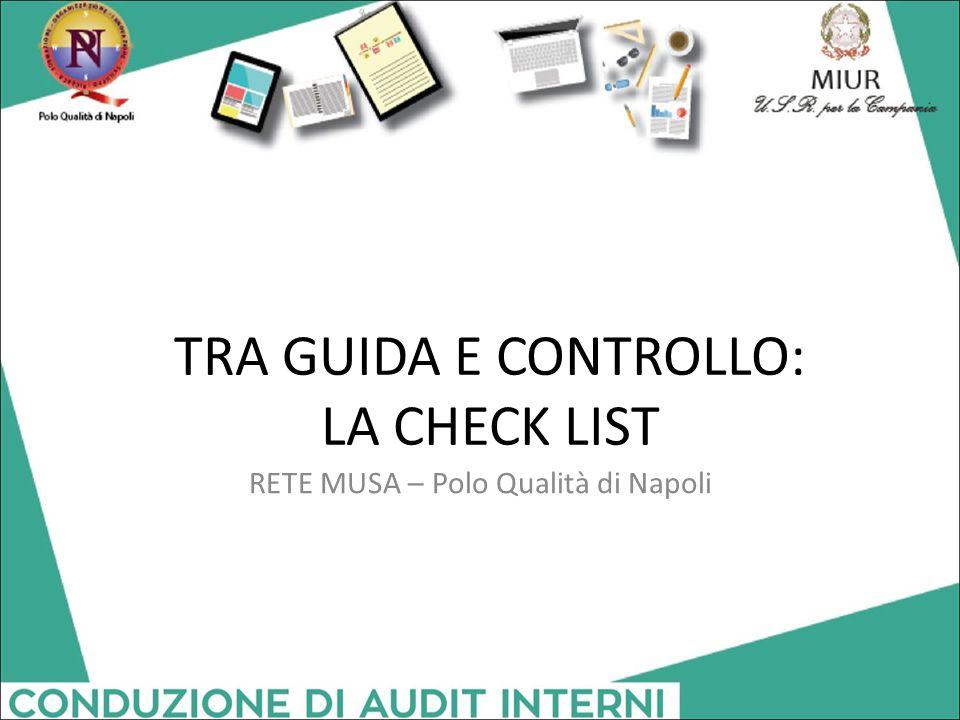 TRA GUIDA E CONTROLLO: LA CHECK LIST RETE MUSA – Polo Qualità di Napoli