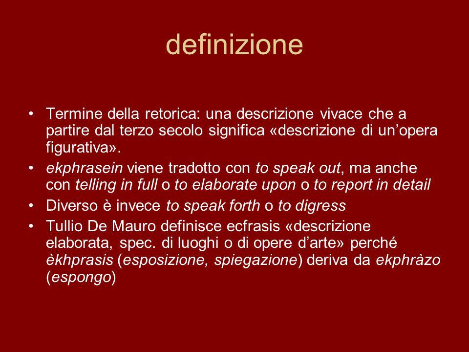 definizione Termine della retorica: una descrizione vivace che a partire dal terzo secolo significa «descrizione di un'opera figurativa».