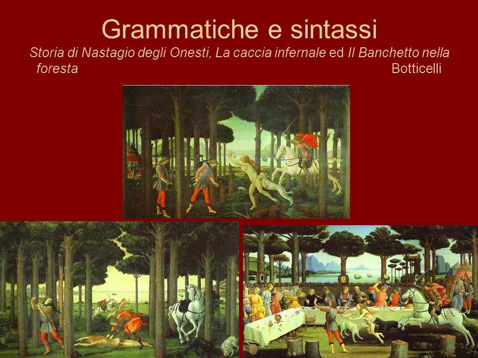 Grammatiche e sintassi Storia di Nastagio degli Onesti, La caccia infernale ed Il Banchetto nella foresta Botticelli