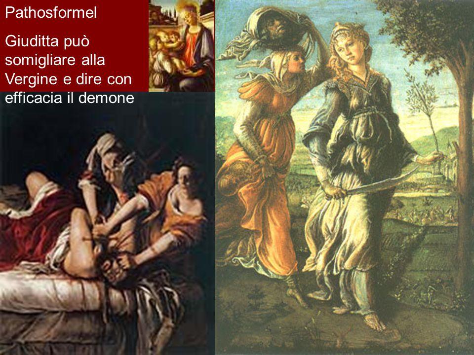 Pathosformel Giuditta può somigliare alla Vergine e dire con efficacia il demone