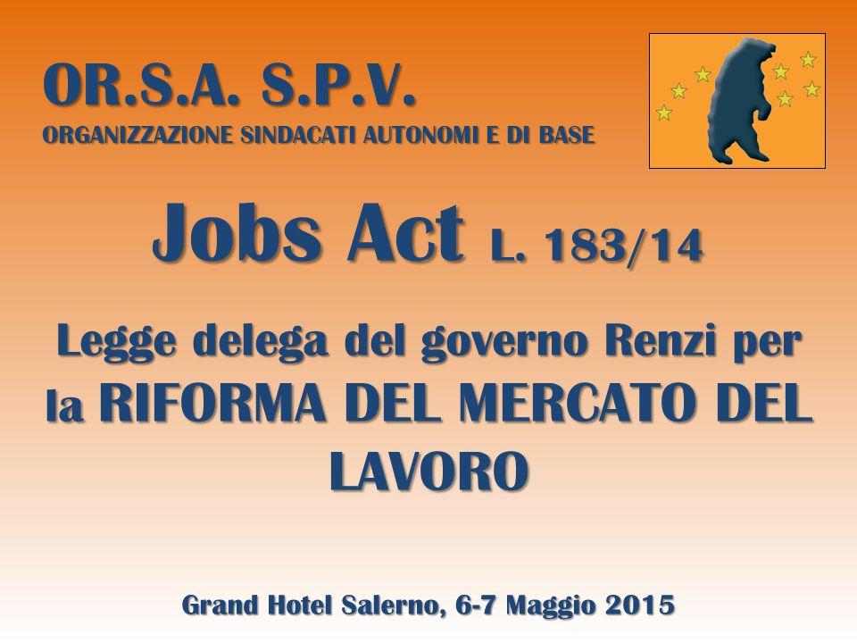 OR.S.A. S.P.V. ORGANIZZAZIONE SINDACATI AUTONOMI E DI BASE Jobs Act L.