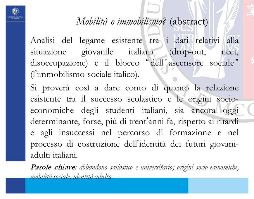 Mobilità o immobilismo? (abstract) Analisi del legame esistente tra i dati relativi alla situazione giovanile italiana (drop-out, neet, disoccupazione
