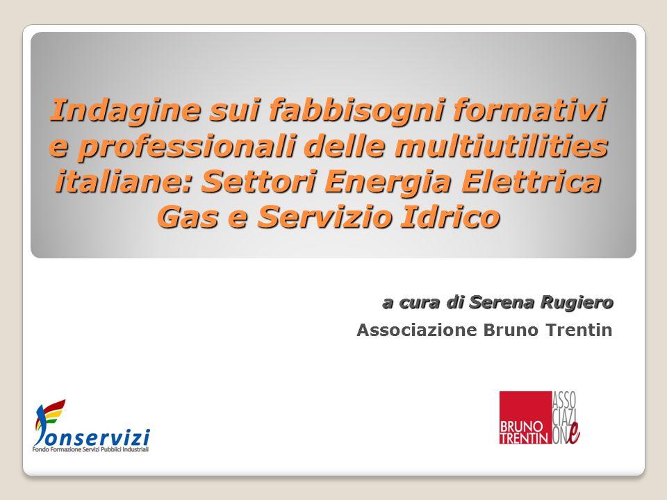 LA RICERCA Gli obiettivi generali e lo strumento d'indagine Energia elettrica e Gas e del Servizio Idrico.