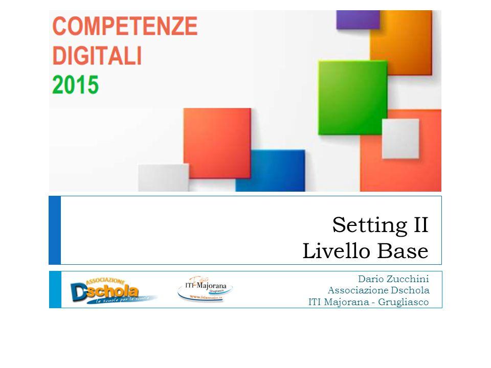 Setting II Livello Base Dario Zucchini Associazione Dschola ITI Majorana - Grugliasco