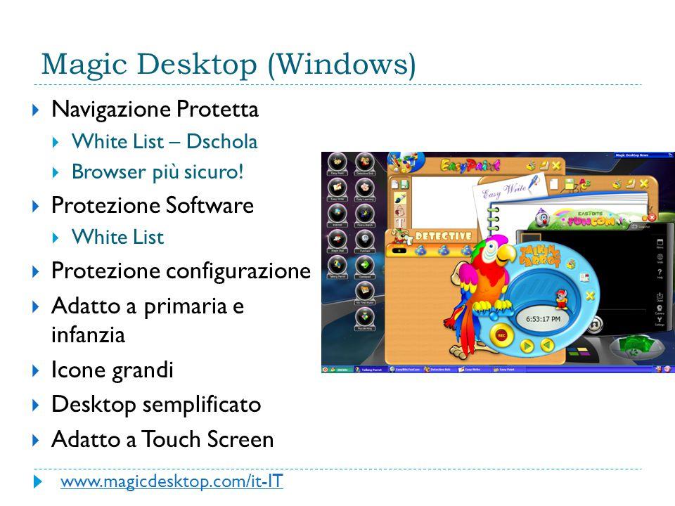 Magic Desktop (Windows)  Navigazione Protetta  White List – Dschola  Browser più sicuro.