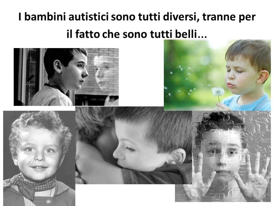 I bambini autistici sono tutti diversi, tranne per il fatto che sono tutti belli …