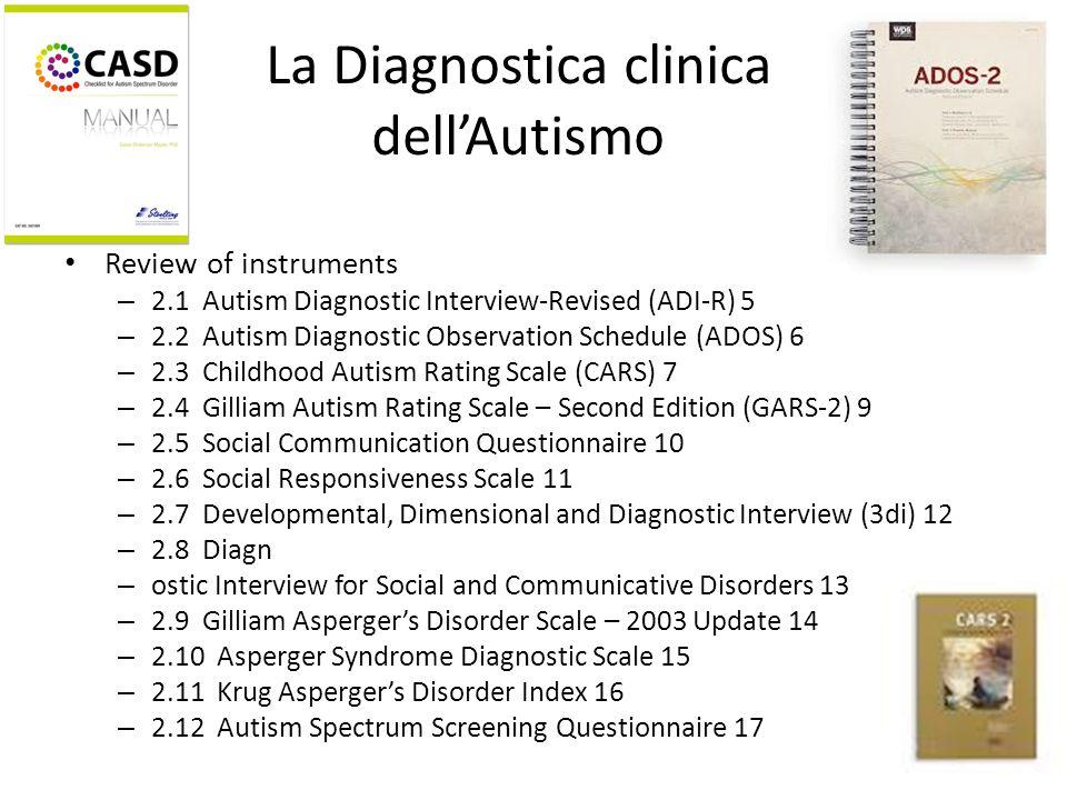 La Diagnostica clinica dell'Autismo Review of instruments – 2.1 Autism Diagnostic Interview-Revised (ADI-R) 5 – 2.2 Autism Diagnostic Observation Sche