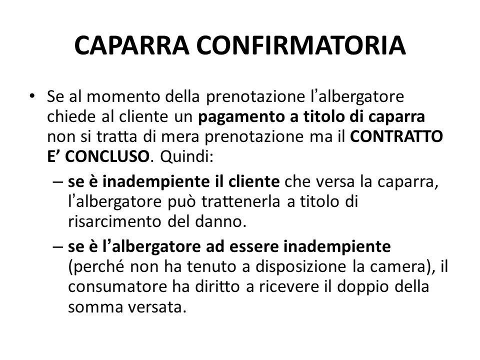 CAPARRA CONFIRMATORIA Se al momento della prenotazione l'albergatore chiede al cliente un pagamento a titolo di caparra non si tratta di mera prenotaz