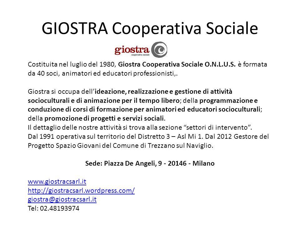 GIOSTRA Cooperativa Sociale Costituita nel luglio del 1980, Giostra Cooperativa Sociale O.N.L.U.S. è formata da 40 soci, animatori ed educatori profes