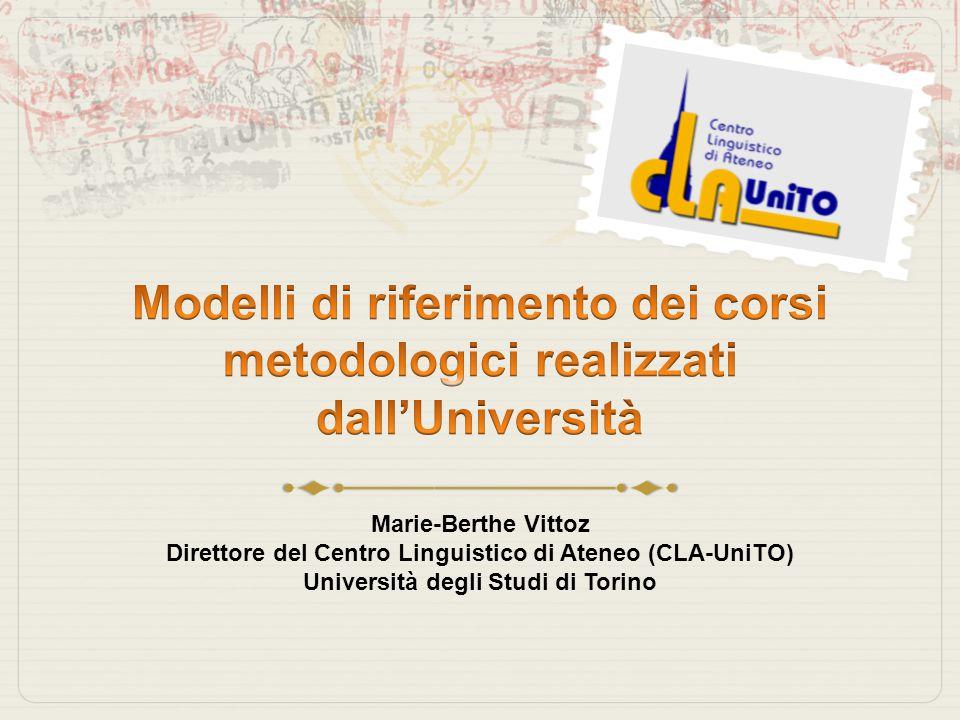 Marie-Berthe Vittoz Direttore del Centro Linguistico di Ateneo (CLA-UniTO) Università degli Studi di Torino