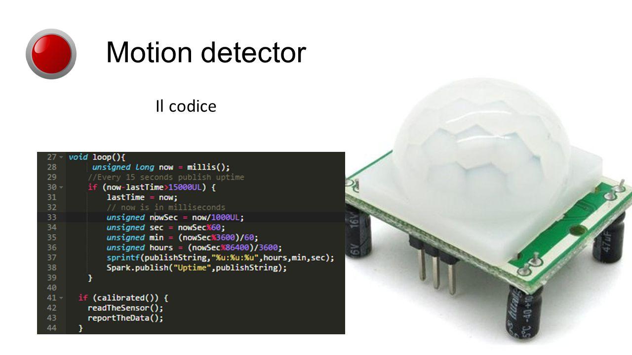 Il codice Motion detector