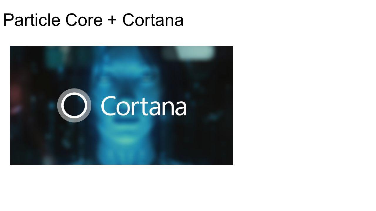 Particle Core + Cortana