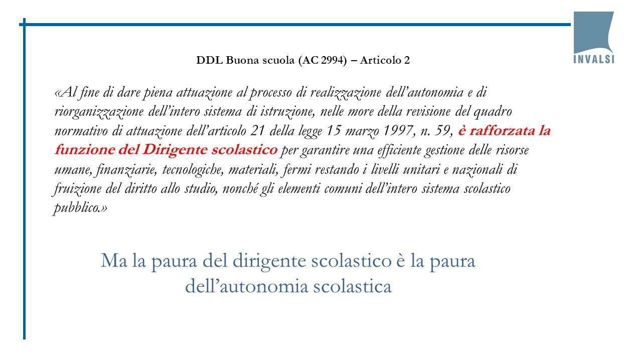 DDL Buona scuola (AC 2994) – Articolo 2 «Al fine di dare piena attuazione al processo di realizzazione dell'autonomia e di riorganizzazione dell'inter