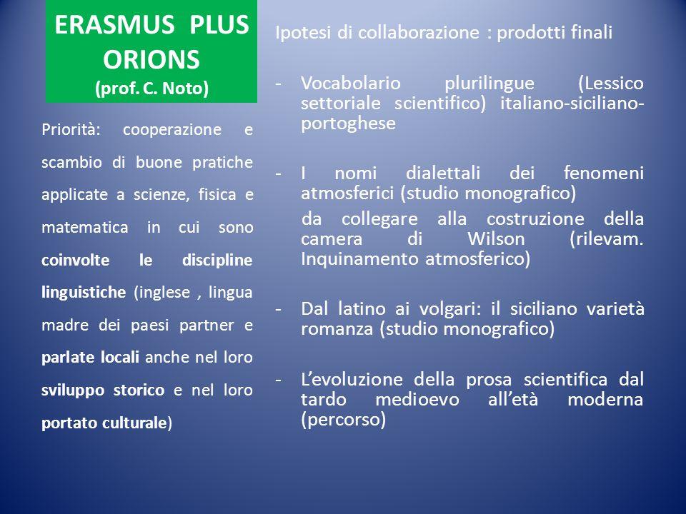ERASMUS PLUS ORIONS (prof. C. Noto) Ipotesi di collaborazione : prodotti finali -Vocabolario plurilingue (Lessico settoriale scientifico) italiano-sic