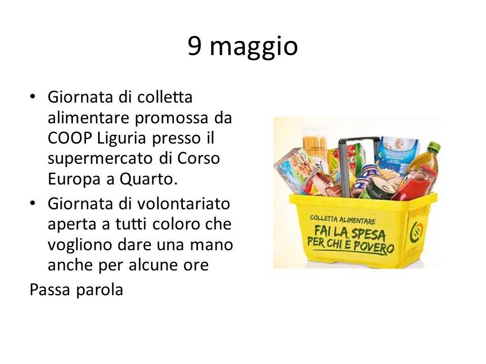 9 maggio Giornata di colletta alimentare promossa da COOP Liguria presso il supermercato di Corso Europa a Quarto.