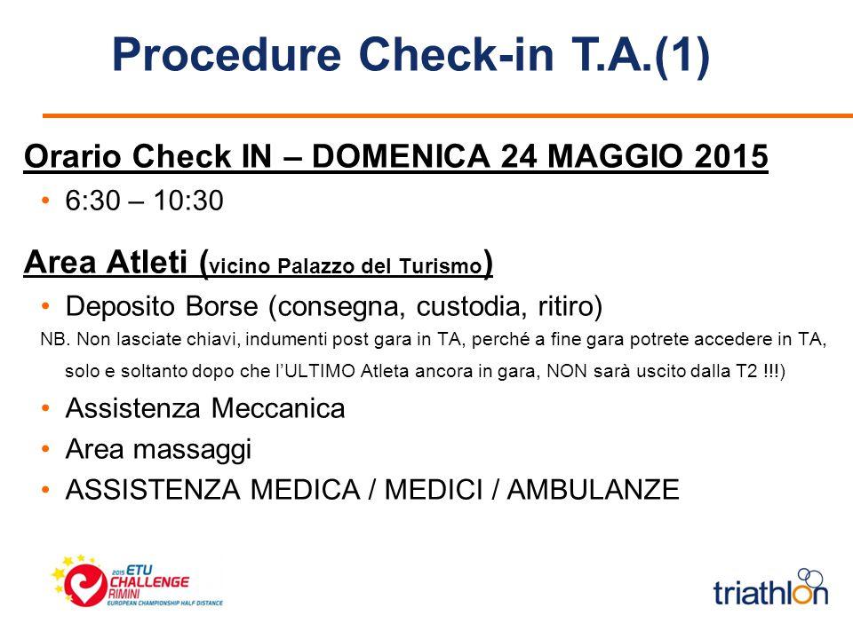 Orario Check IN – DOMENICA 24 MAGGIO 2015 6:30 – 10:30 Area Atleti ( vicino Palazzo del Turismo ) Deposito Borse (consegna, custodia, ritiro) NB.