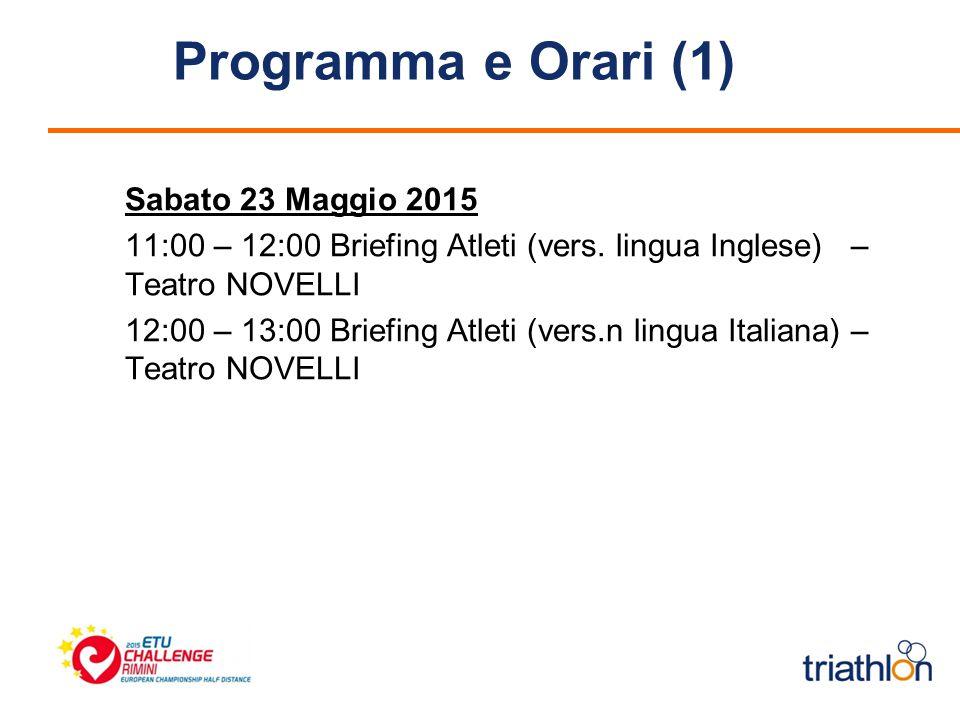 Programma e Orari (1) Sabato 23 Maggio 2015 11:00 – 12:00 Briefing Atleti (vers.