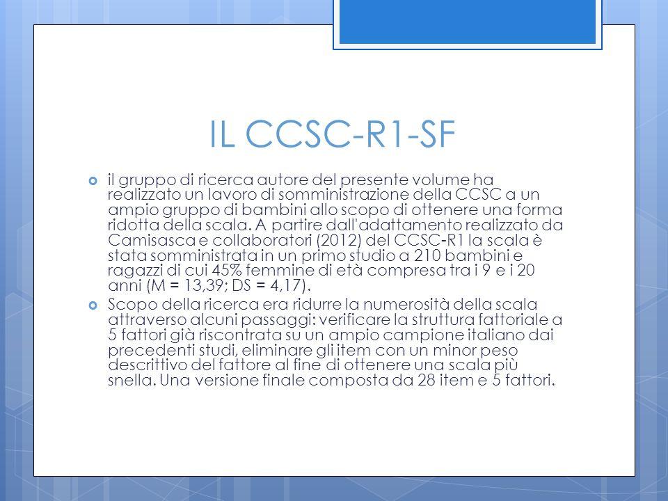 IL CCSC-R1-SF  il gruppo di ricerca autore del presente volume ha realizzato un lavoro di somministrazione della CCSC a un ampio gruppo di bambini al