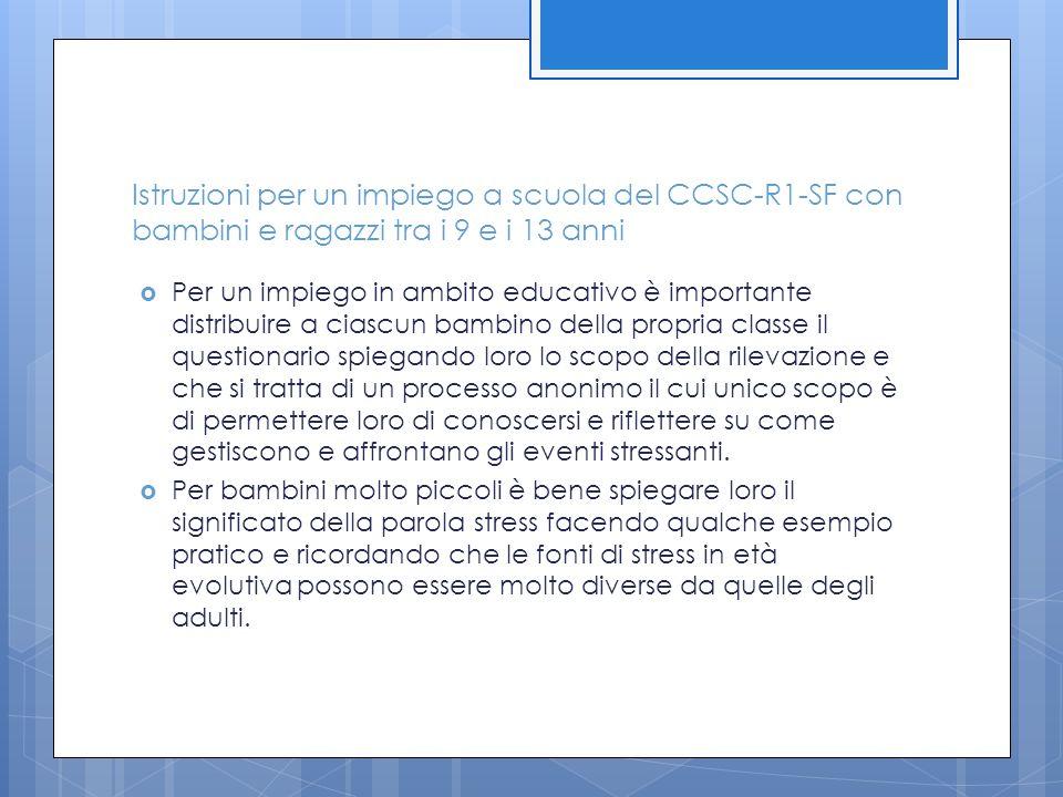 Istruzioni per un impiego a scuola del CCSC-R1-SF con bambini e ragazzi tra i 9 e i 13 anni  Per un impiego in ambito educativo è importante distribu