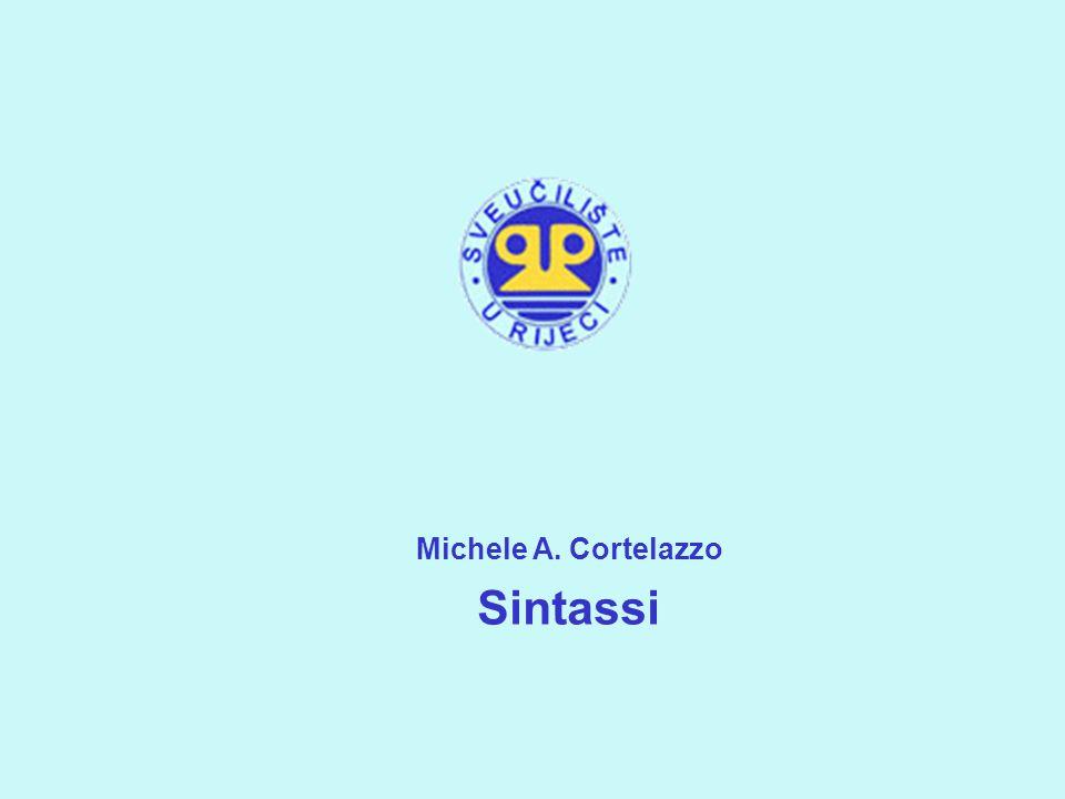 Michele Cortelazzo Sintassi programma Frase semplice: principi generali, valenza del verbo L'uso dei tempi nella frase semplice e nella frase complessa (congiuntivo) La frase complessa Concordanza dei tempi Ordine delle parole nella frase
