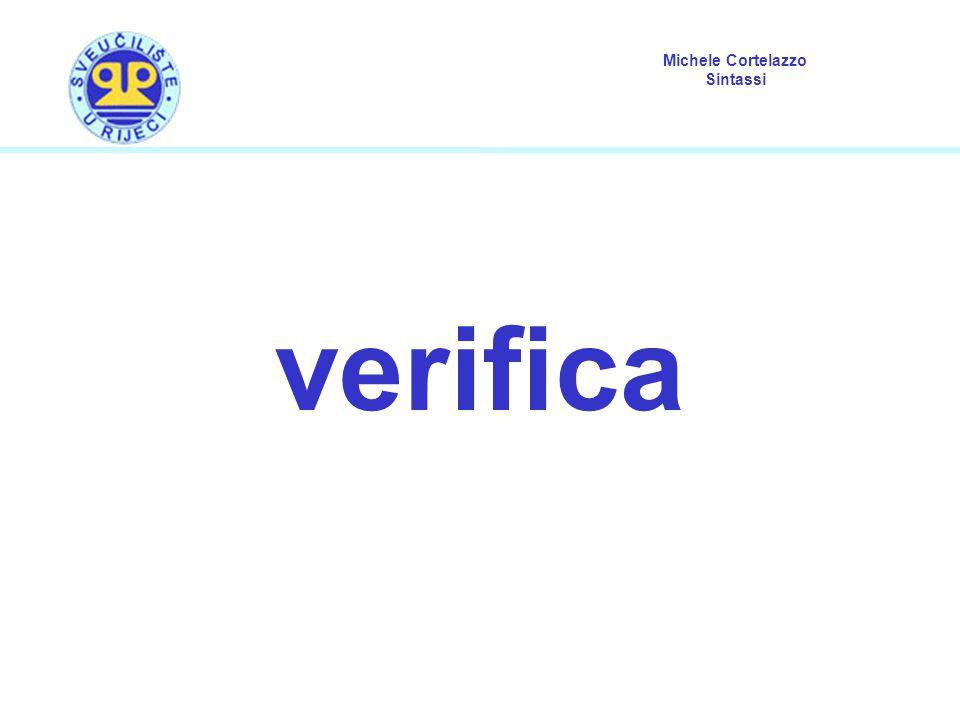 Michele Cortelazzo Sintassi valenza dei verbi 1.Questa frase è possibile in italiano.